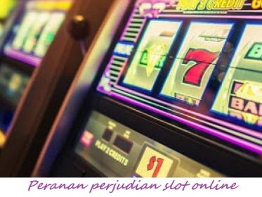 Peranan perjudian slot online