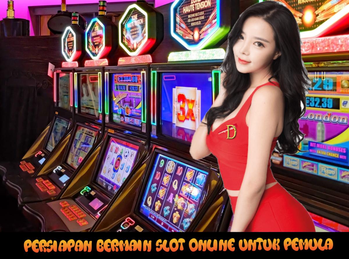 Persiapan Bermain Slot Online Untuk Pemula